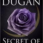 Review of Ellen Dugan's Secret of the Rose
