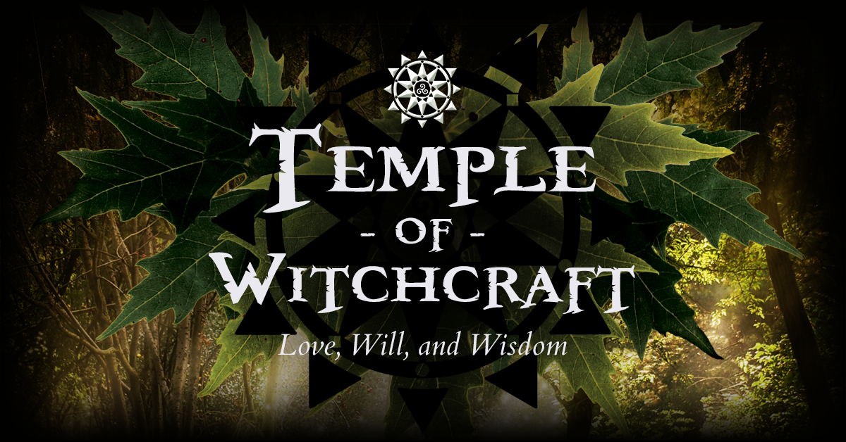 Temple of Witchcraft - Love, Will & Wisdom